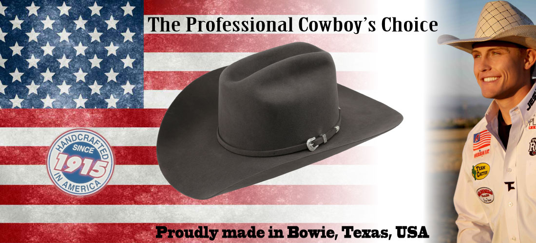 American Hat Company - The Professional Cowboy's Choice - Proudly made in Bowie, Texas, USA